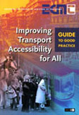 Improving Transport Accessibility For All. Guide to Good Practice.  Click to download