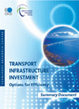 Transport Infrastructure Investment: Options for Efficiency. Summary Document.  Click to download