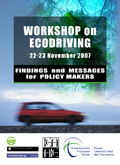 Workshop on Ecodriving, 22-23 November 2007. Findings and Messages for Policy Makers.  Click to download