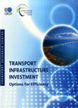 Transport Infrastructure Investment: Options for Efficiency. Click to download