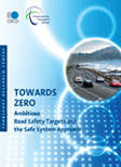 Towards Zero: Ambitious Road Safety Targets and the Safe System Approach. Click to download