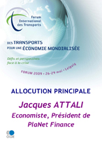 Keynote address: Jacques Attali, Economist, President  of PlaNet Finance. (in French only) Cllick here to download the speech