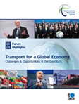 2009 Forum Highlights Transport for a Global Economy: Challenges and Opportunities in the Downturn. Click to download