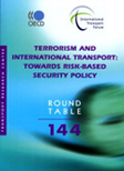 Terrorism and International Transport. Roundtable 144.  Click to download