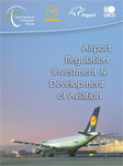 Airport Regulation Investment & Development of Aviation .  Click to download