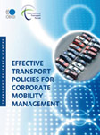 Effective Transport Policies for Corporate Mobility Management.  Click to access OECD Online Bookshop