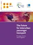 The Future for Interurban Passenger Transport: Bringing Citizens Closer Together.  Click to access OECD Online Bookshop