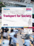 Hightlights of the International Transport Forum 2011: Transport for Society. Click to download
