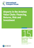 Airports in the Aviation Value Chain: Financing, Returns, Risk and Investment